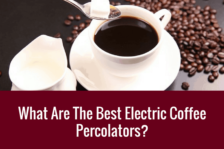best electric coffee percolator