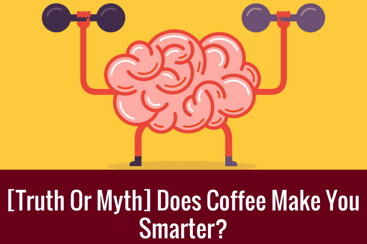 Does Coffee Make You Smarter_