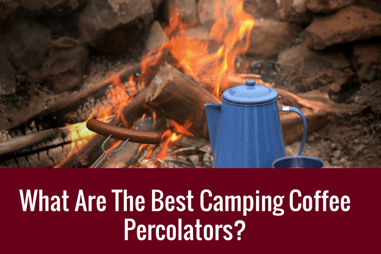 best camping coffee percolator