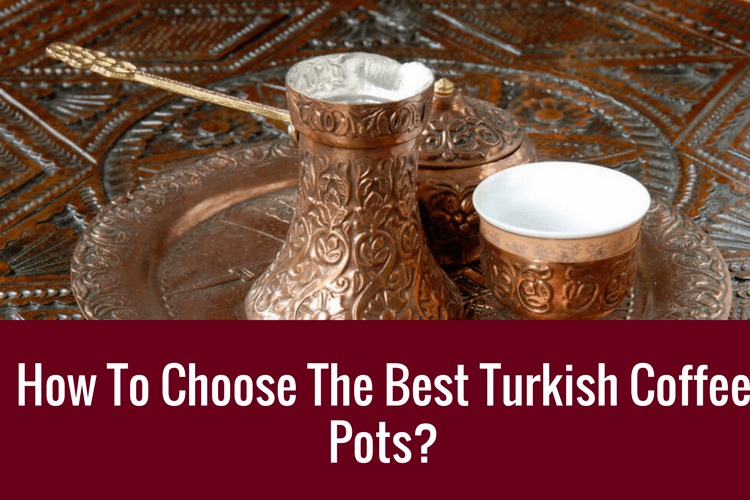 best turkish coffee pots